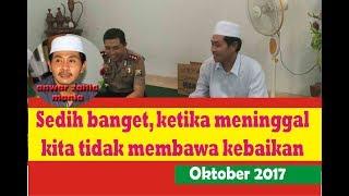 KH Anwar Zahid Kesedihan orang meninggal yang tidak punya kebaikan