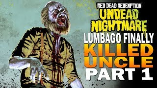 Lumbago Finally Got Uncle! Red Dead Redemption Undead Nightmare E1
