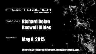 Ep. 253 FADE to BLACK w/ Richard Dolan, Open-lines Roswell UFO Slides LIVE on air
