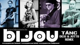 Bijou - Tánc (Dexi & Jotto Remix) - 2009