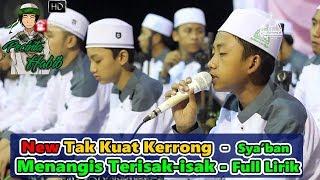 """Sholawat Terbaru Bikin Baper - """"Tak Kuat Kerrong"""" Voc  Sya'ban - Syubbanul Muslimin Full Lirik HD"""