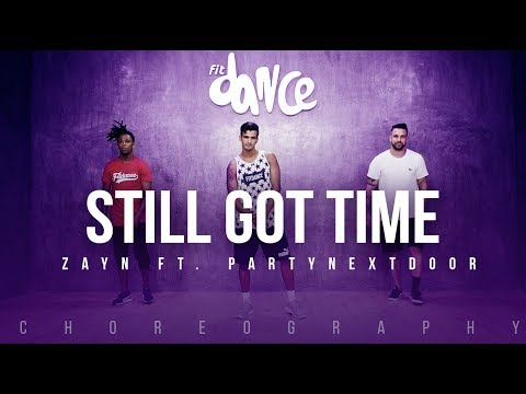 Still Got Time - Zayn ft. PARTYNEXTDOOR (Choreography) FitDance Life