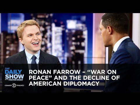 """Ronan Farrow – """"War on Peace"""" and the Decline of American Diplomacy   The Daily Show"""