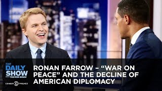 "Ronan Farrow – ""War on Peace"" and the Decline of American Diplomacy 