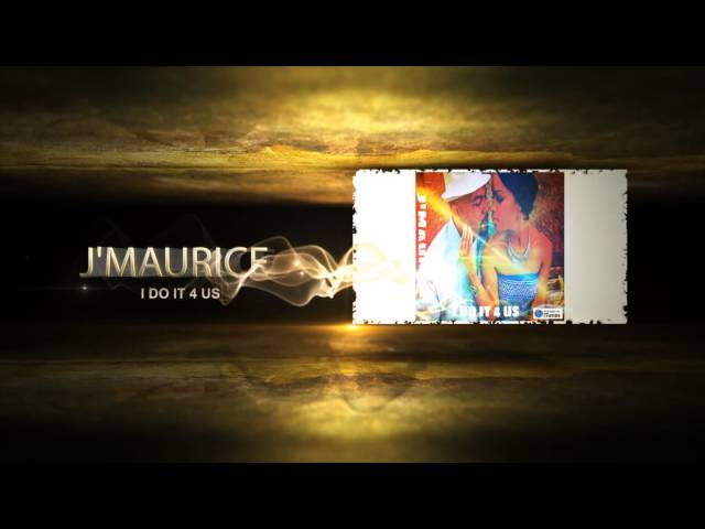 J'Maurice Featuring Maskerade I Do It 4 Us New Hip Hop R&B Video