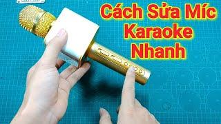 Cách Sửa Micro Karaoke Không Dây Bluetooth Nhanh Gọn
