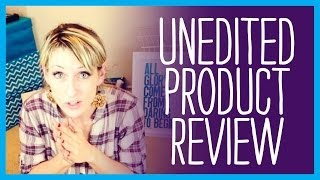 UNEDITED PRODUCT REVIEW