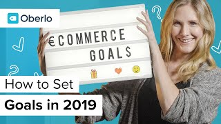 SMART Goal Setting: How to Set Ecommerce Goals You Can Achieve in 2019