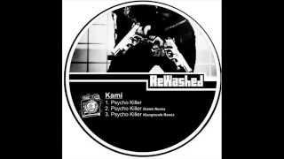 Kami - Psycho Killer (Diatek Remix)[ReWashed LDT]