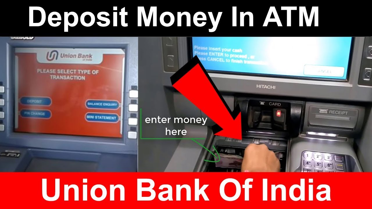 How To Deposit Money In Union Bank Of India ATM - Deposit ...