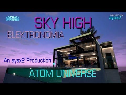 SKY HIGH - ELEKTRONOMIA - ATOM UNIVERSE - OCEAN PALMS PENTHOUSE