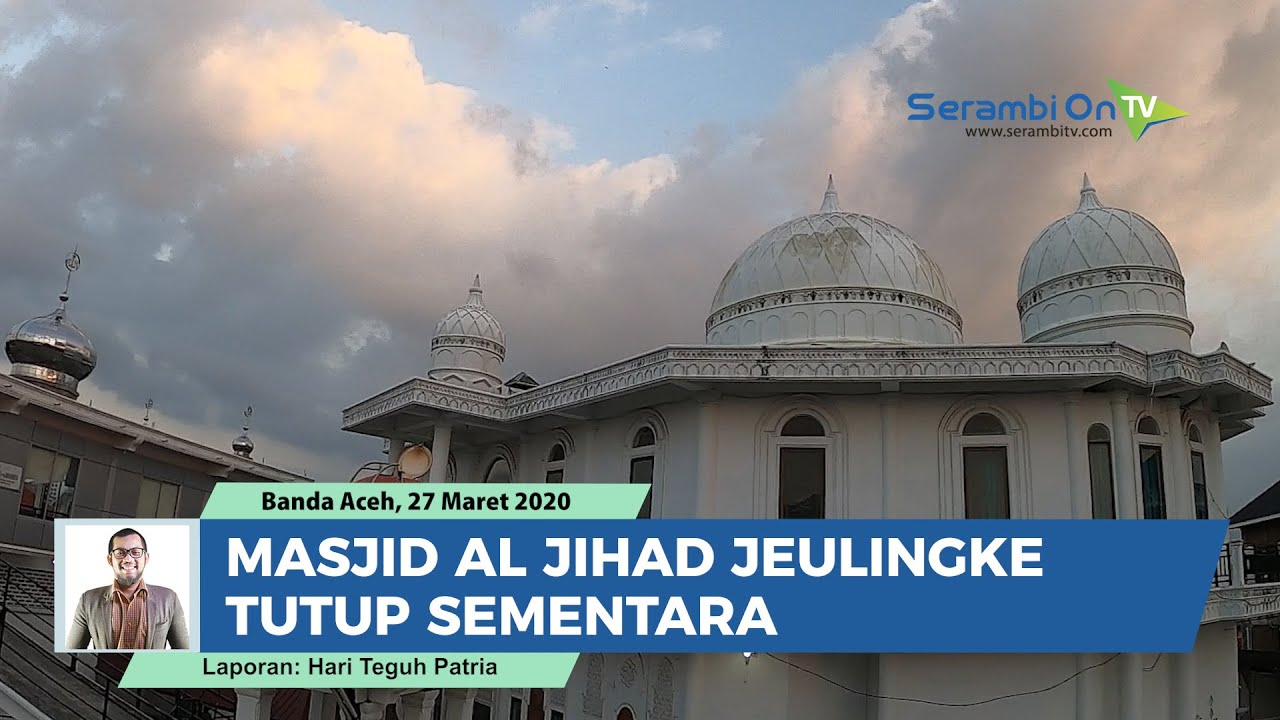Video Mulai Hari Ini Masjid Al Jihad Jeulingke Banda Aceh Tutup