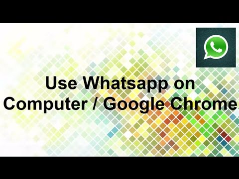 How to use Whatsapp on computer or Google Chrome