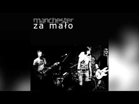 Manchester - Za Mało