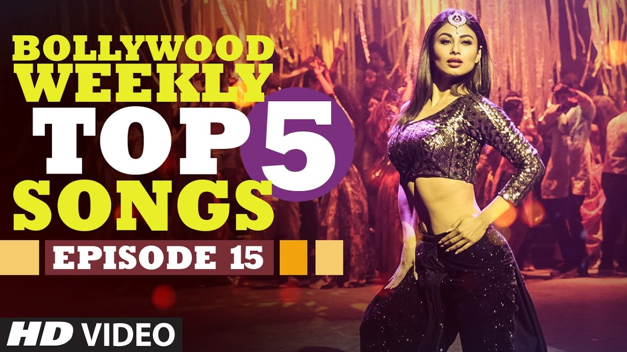 Bollywood Weekly Top Songs Episode Latest Hindi Songs T - Top best bollywood hindi dance party songs latest