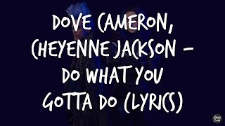 Dove Cameron, Cheyenne Jackson - Do What You Gotta Do (Lyrics)