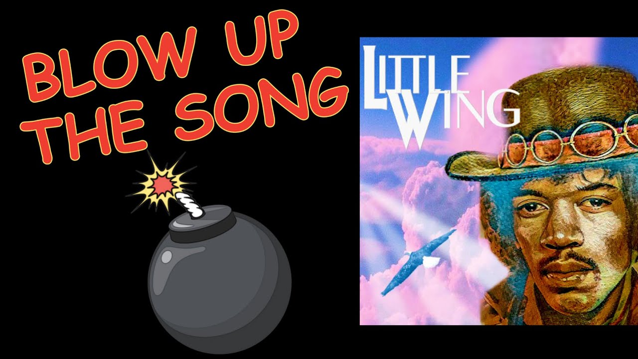 BLOW UP the SONG, Ep. 5 - LITTLE WING - Jimi Hendrix Experience (Jimi Hendrix)