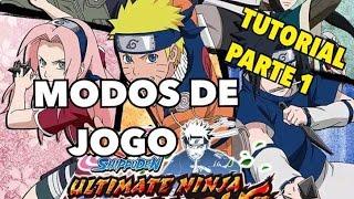 Naruto Shippuden: Ultimate Ninja Blazing - TUTORIAL - PARTE 1: MODOS DE JOGO
