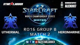 2019 WCS Winter EU - Ro16 Group B Match 2: uThermal (T) vs HeroMarine (T)