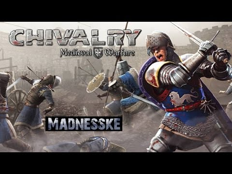 Fighting in the Middle-Ages: Madnesske playing Chivalry: Medieval Warfare !