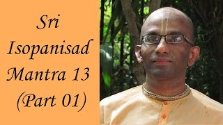 Bhakti Shastri (016) - Sri Isopanisad Mantra 13 part 1
