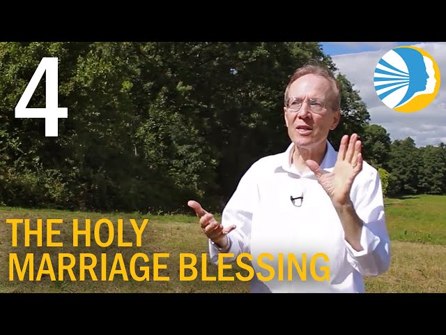 The Holy Marriage Blessing - Part 4