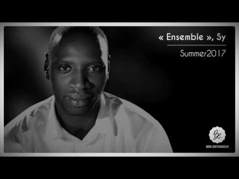 "Bon Entendeur : ""Ensemble"", Sy, Summer 2017"