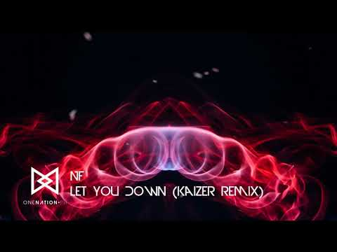 NF - Let You Down (Kaizer Remix)