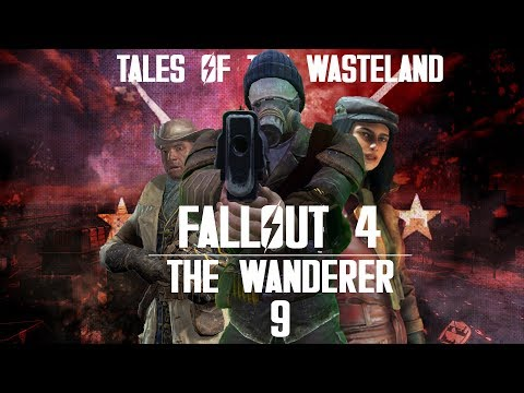 Make Yourself At Holmes | The Wanderer - Tales Of The Wasteland - Ep 09 [Fallout 4 Roleplay]