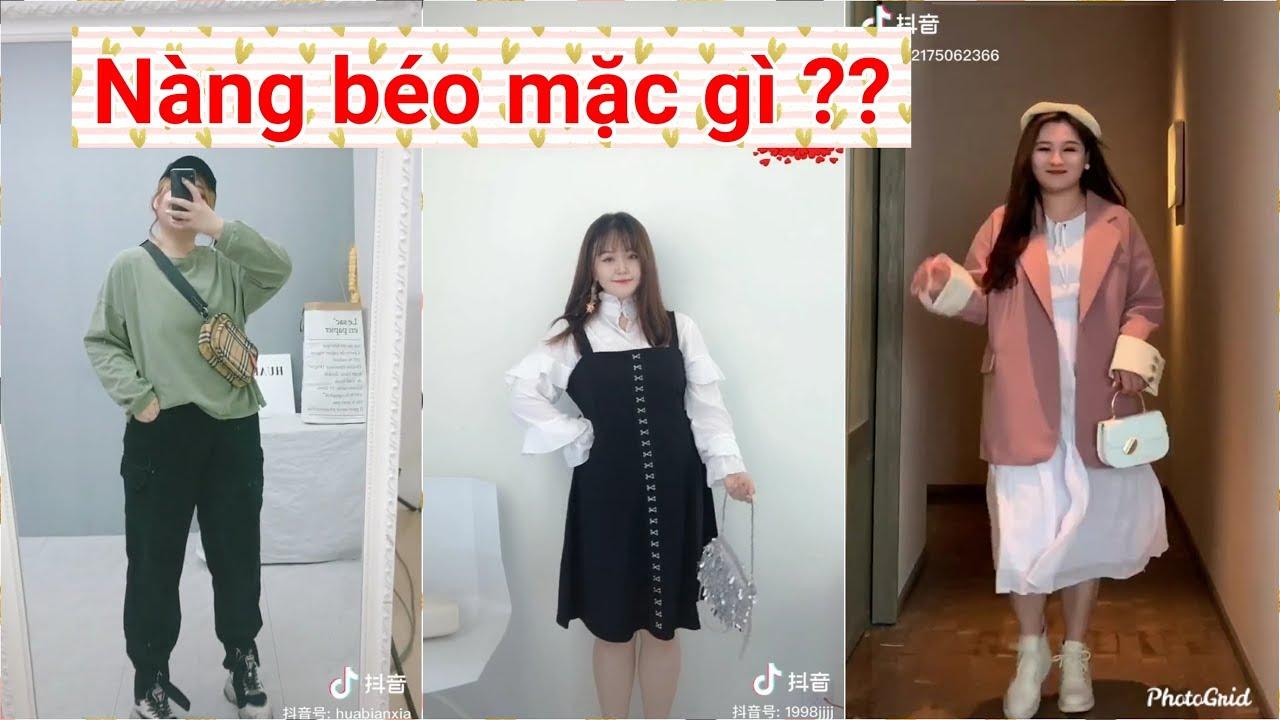【抖音】TikTok Trung Quốc ❤️ Nàng béo nên mặc đồ gì? Cách mix đồ cho nàng béo #59 | TikTok Official9x