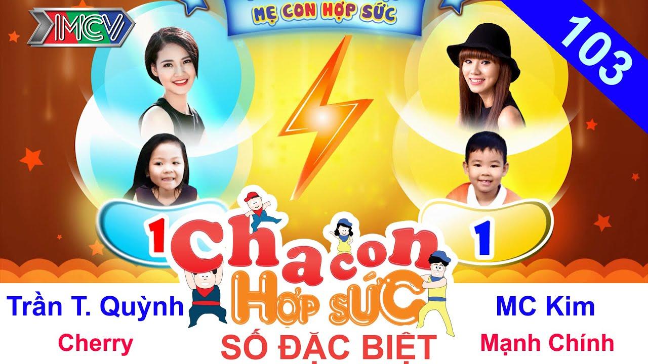 CHA CON HỢP SỨC | Tập 103 FULL | Trần Thị Quỳnh - Kim MC cùng con trải nghiệm thực tế | 250616