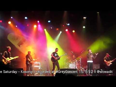 PURE SATURDAY - KOSONG feat CHOLIL ERK #PSGREYCONCERT 15/5/12