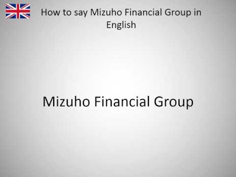 How to say Mizuho Financial Group in English?