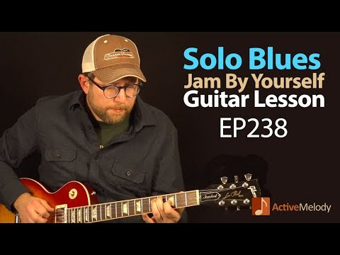 Solo Blues Guitar Lesson - Jam By Yourself (No Accompaniment Needed) - EP238