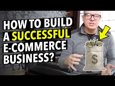 HOW TO BUILD A SUCCESSFUL E-COMMERCE BUSINESS?