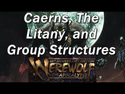 Werewolf the Apocalypse | WtA Episode 3 | Caerns, The Litany, and Garou Group Structures