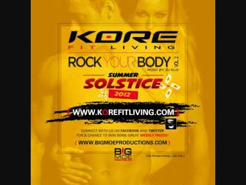 KORE Fit Living - ROCK YOUR BODY VOL. 2 - Summer Solstice 2012