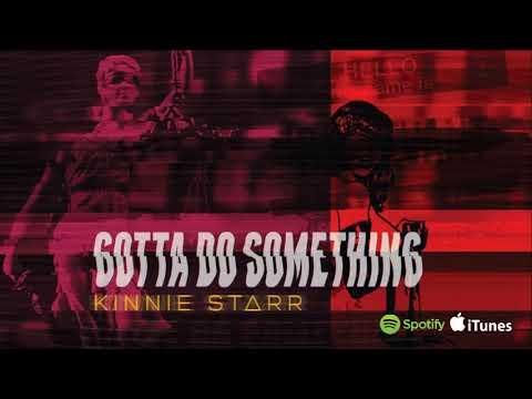 Kinnie Starr - Gotta Do Something