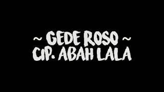 #liriklaguhits. gede roso .abah lala (lirik version)