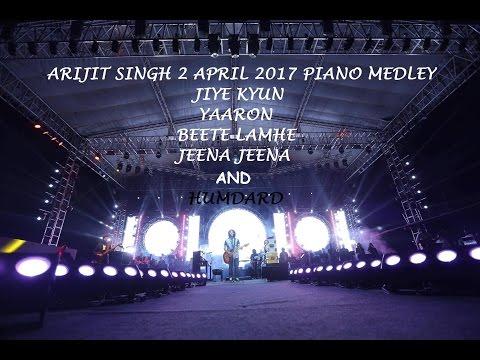 ARIJIT SINGH PIANO MEDLEY LIVE JLN STADIUM DELHI 2 APRIL 2017