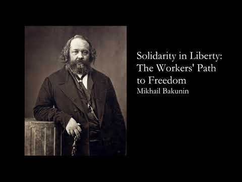 """""""Solidarity in Liberty: The Workers' Path to Freedom"""" by Mikhail Bakunin"""