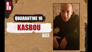 Quarantine 16 - KASBOU [032]