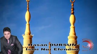 Hasan Dursun - Ä°smi Nur Efendim