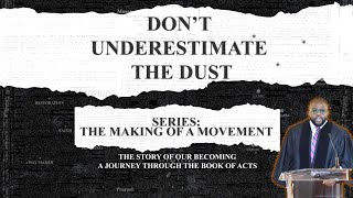 Don't Underestimate the Dust | Reverend Rashad Raymond Moore | First Baptist Church of Crown Heights