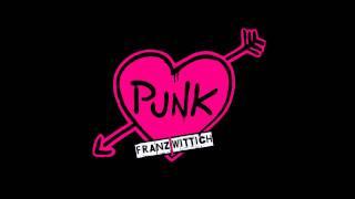 Franz Wittich - Punk ist das Geilste