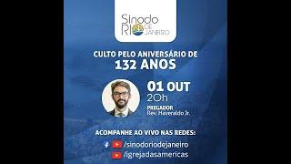 CULTO DE GRATIDÃO | 132 ANOS DO SÍNODO DO RIO DE JANEIRO