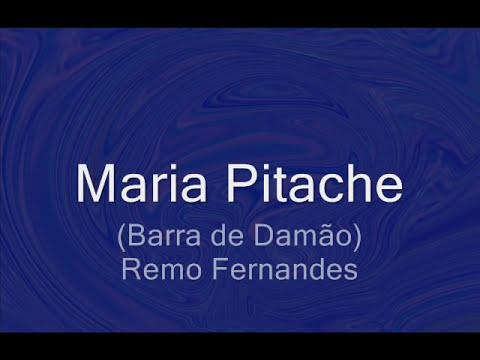 Maria Pitache (Barra de Damão) - Remo Fernandes