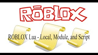ROBLOX Lua - Local, Module, Script #5