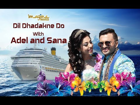 Dil Dhadakne Do with Adel & Sana - Danube wedding - Epi2- Imagine Movies - Costa Fascinosa