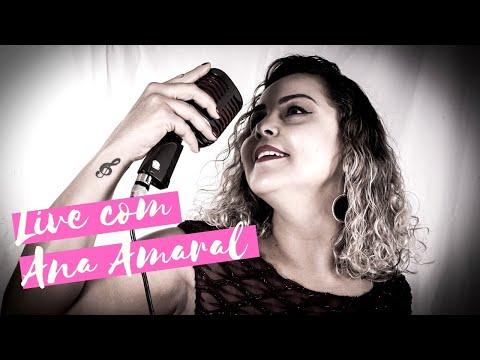 Live com Ana Amaral #FiqueEmCasa e #CanteComigo